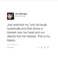 ( ͡° ͜ʖ ͡°) (Credit tagged) clean meme cleanmeme cleanmemes lol laughoutloud funny laughing laughinguntilicry laugh crying hilarious hahaha haha ha 😂 🤣 relatable wow omg used common stolen borrowed joking joker joke maymays maymay: Jon Risinger  @JonRisinger  Just watched my 1yrd old laugh  hysterically and then throw a  blanket over her head and run  directly into her dresser. This is my  legacy.  Source achievement  215,742 notes ( ͡° ͜ʖ ͡°) (Credit tagged) clean meme cleanmeme cleanmemes lol laughoutloud funny laughing laughinguntilicry laugh crying hilarious hahaha haha ha 😂 🤣 relatable wow omg used common stolen borrowed joking joker joke maymays maymay