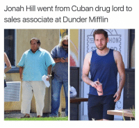 Jonah Hill, Dank Memes, and Cuban: Jonah Hill went from Cuban drug lord to  sales associate at Dunder Mifflirn (@ship)