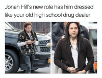 Drug Dealer, School, and Dank Memes: Jonah Hill's new role has him dressed  like your old high school drug dealer  0 Me: Hey Jonah: Just leave the $20 in the mailbox Me: What Jonah: Nothing