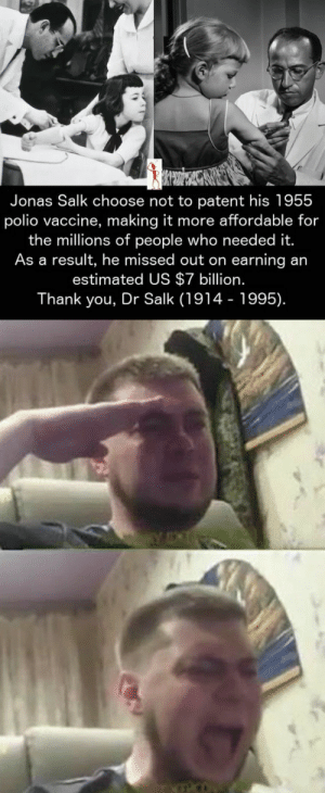 Because That's What Heroes Do ! via /r/wholesomememes https://ift.tt/2BENhvK: Jonas Salk choose not to patent his 1955  polio vaccine, making it more affordable for  the millions of people who needed it.  As a result, he missed out on earning an  estimated US $7 billion.  Thank you, Dr Salk (1914 - 1995). Because That's What Heroes Do ! via /r/wholesomememes https://ift.tt/2BENhvK