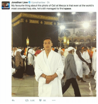 Memes, 🤖, and Sites: Jonathan Liew  ajonathanliew 3h  My favourite thing about this photo of Ozil at Mecca is that even at the world's  most crowded holy site, he's still managed to find space.  6K WINNER: Tweet of the day.