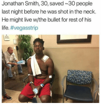 America, Life, and Memes: Jonathan Smith, 30, saved 30 people  last night before he was shot in the neck.  He might live w/the bullet for rest of his  life. A true patriot and a hero🇺🇸🇺🇸🇺🇸 liberal maga conservative constitution like follow presidenttrump resist stupidliberals merica america stupiddemocrats donaldtrump trump2016 patriot trump yeeyee presidentdonaldtrump draintheswamp makeamericagreatagain trumptrain triggered Partners --------------------- @too_savage_for_democrats🐍 @raised_right_🐘 @conservativemovement🎯 @millennial_republicans🇺🇸 @conservative.nation1776😎 @floridaconservatives🌴