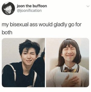 Ass, Bisexual, and Pansexual: joon the buffoon  @joonification  L  my bisexual ass would gladly go for  both My pansexual ass will take whatever they give.