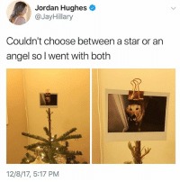 The first unofficial winner of Christmas decorating as determined by a panel of good boys. Twitter @jayhillary Via @bustle: Jordan Hughes  @JayHillary  Couldn't choose between a star or an  angel so l went with both  12/8/17, 5:17 PM The first unofficial winner of Christmas decorating as determined by a panel of good boys. Twitter @jayhillary Via @bustle