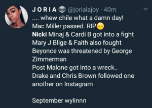 Joria 40m Whew Chile What A Damn Day Mac Miller Passed Rip Nicki Minaj Cardi B Got Into A Fight Mary J Blige Faith Also Fought Beyonce Was Threatened By