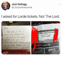 Classic Mixup.: Jorji Kellogg  @JorjilsAwesome  I asked for Lorde tickets. Not The Lord  SECTION ROW  SEAT  AEG Preserts  ANght With Our Lord and savier  JOEL OSTEEN  fastt and Surd e  Sprint Center  print Center  anrs  a yolur Christmas dreams come true!  FOLLOW  is Classic Mixup.