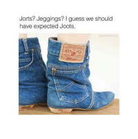 i want a jirt: Jorts? Jeggings? l guess we should  have expected Joots.  How BoADad i want a jirt