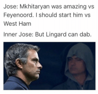 Memes, Mistakes, and 🤖: Jose: Mkhitaryan was amazing vs  Feyenoord. should start him vs  West Ham  Inner Jose: But Lingard can dab. You pay for your mistakes 😂🙈
