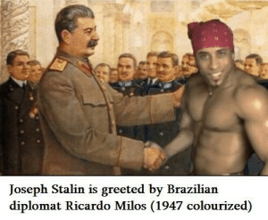 Joseph shakes the hand of Ricardo Milos (1947 colourised): Joseph Stalin is greeted by Brazilian  diplomat Ricardo Milos (1947 colourized) Joseph shakes the hand of Ricardo Milos (1947 colourised)