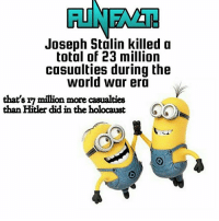 💿c - Follow @cancer_supreme for shitty memes😎 _______________________________ - - - - meme furry dankmeme overwatch memes cringe vaporwave anime jetfuelcantmeltsteelbeams dankmemes lol trump weaboo filthyfrank bepis freex boi blacklivesmatter lol edgy wtf filthyfrank lmao haha funny donaldtrump 2017: Joseph Stalin killed a  total of 23 million  casualties during the  world war era  that's million more casualties  than Hitler did in the holocaust 💿c - Follow @cancer_supreme for shitty memes😎 _______________________________ - - - - meme furry dankmeme overwatch memes cringe vaporwave anime jetfuelcantmeltsteelbeams dankmemes lol trump weaboo filthyfrank bepis freex boi blacklivesmatter lol edgy wtf filthyfrank lmao haha funny donaldtrump 2017