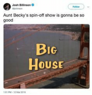 Looks like Aunt Becky might be goin' to jail! #FullHouse #AuntBecky #LoriLoughlin #FelicityHuffman #OliviaJade #CollegeAdmissionScandal #FreeAuntBecky: Josh Billinson  Aunt Becky's spin-off show is gonna be so  good  BIG  House  HOUSE  01PM-12 Mar 20 Looks like Aunt Becky might be goin' to jail! #FullHouse #AuntBecky #LoriLoughlin #FelicityHuffman #OliviaJade #CollegeAdmissionScandal #FreeAuntBecky