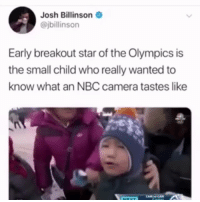 When in South Korea....?: Josh Billinson  @jbillinson  Early breakout star of the Olympics is  the small child who really wanted to  know what an NBC camera tastes like When in South Korea....?