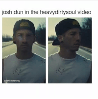 Memes, Dirty, and Video: josh dun in the heavy dirty soul video  kanohoathonboy Goodnight 😌