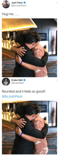 DRAKE & JOSH ARE FRIENDS AGAIN 😭 https://t.co/3ItvWeXIG7: Josh Peck  @ltsJoshPeck  Hug me..  E FABLLOUS FORUM   Drake Bell  @DrakeBell  Reunited and it feels so good!!  @ltsJoshPeck DRAKE & JOSH ARE FRIENDS AGAIN 😭 https://t.co/3ItvWeXIG7