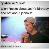 """I have my twentyøne piløts concert today. I think I'm meme enough for this situation, but right now I can't be sure… - Haley • P.S. Not tøp related, but who tops? Dan or Phil? I want to see who thinks what. • (Phil): """"joshler isn't real""""  tyler: *posts about Josh's birthday  and not about jenna's*  19/06/2016, 8:36 AM I have my twentyøne piløts concert today. I think I'm meme enough for this situation, but right now I can't be sure… - Haley • P.S. Not tøp related, but who tops? Dan or Phil? I want to see who thinks what. • (Phil)"""