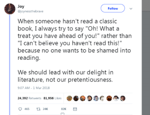 """efflorescentrobot:  cyberwulf:  hollystopeverything:  dracogotgame:  THIS IS SO IMPORTANT I'M GONNA DO THIS TOO  Omg yes!!  psssssst geek boys this is also a good and correct reaction if someone tells you they haven't read X graphic novel or played Y videogame  https://xkcd.com/1053/ : Joy  @joynessthebrave  Follow  When someone hasn't read a classic  book, I always try to say """"Oh! What a  treat you have ahead of you!"""" rather than  """"I can't believe you haven't read this!""""  because no one wants to be shamed into  reading  We should lead with our delight in  literature, not our pretentiousness.  9:07 AM- 1 Mar 2018  24,392 Retweets 81,956 Likes  82K  cn efflorescentrobot:  cyberwulf:  hollystopeverything:  dracogotgame:  THIS IS SO IMPORTANT I'M GONNA DO THIS TOO  Omg yes!!  psssssst geek boys this is also a good and correct reaction if someone tells you they haven't read X graphic novel or played Y videogame  https://xkcd.com/1053/"""