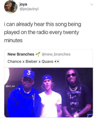 DJ Khaled, Memes, and Quavo: joya  @jorjavinyl  i can already hear this song being  played on the radio every twenty  minutes  New Branches @new.branches  Chance x Bieber x Quavo »>  3  24  @will_ent The summer hit is coming, all you need is dj Khaled shouting we da best