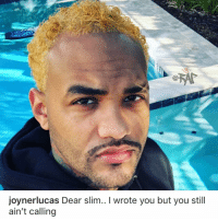 Friends, Memes, and 🤖: joynerlucas Dear slim.. I wrote you but you stil  ain't calling joynerlucas is in slimshady mode for this album 😤 Follow @bars for more ➡️ DM 5 FRIENDS