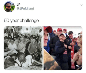 Hate never changes by FruitByTheCubit MORE MEMES: JP  @JPnMiami  60 year challenge  I5 BAKERY Hate never changes by FruitByTheCubit MORE MEMES