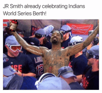 Fake, J.R. Smith, and World: JR Smith already celebrating Indians  World Series Berth!  Fake entr 😂😂😂  Credit - Brent Henderson