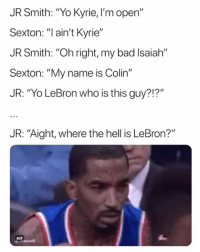 "Henny Smith back at it again.: JR Smith: ""Yo Kyrie,I'm open""  Sexton: ""Iain't Kyrie""  JR Smith: ""Oh right, my bad Isaiah""  Sexton: ""My name is Colin""  JR: ""Yo LeBron who is this guy?!?""  JR: ""Aight, where the hell is LeBron?""  GIF Henny Smith back at it again."