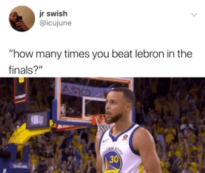 """Finals, How Many Times, and Lebron: jr swish  @icujune  """"how many times you beat lebron in the  finals?"""""""