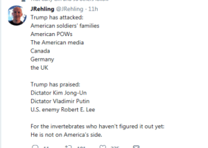 dictator: JRehling @JRehling 11h  Trump has attacked:  American soldiers' families  American POWs  The American media  Canada  the UK  Trump has praised:  Dictator Kim Jong-Un  Dictator Vladimir Putin  For the invertebrates who haven't figured it out yet:  He is not on America's side.