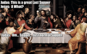 Just Normal Supper via /r/funny https://ift.tt/2okTqGU: Judas: This is a great Last Supper  Jesus: A What? Just Normal Supper via /r/funny https://ift.tt/2okTqGU
