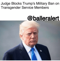 "Judge Blocks Trump's Military Ban on Transgender Service Members - Blogged by: @RaquelHarrisTV ⠀⠀⠀⠀⠀⠀⠀⠀⠀ ⠀⠀⠀⠀⠀⠀⠀⠀⠀ On Monday, Washington, D.C. Federal Court Judge Colleen Koller-Kotelly blocked Donald Trump's ban on transgender people serving in the military. ⠀⠀⠀⠀⠀⠀⠀⠀⠀ ⠀⠀⠀⠀⠀⠀⠀⠀⠀ Trump issued his presidential memorandum in late August. Two of its sections were blocked: his reinstatement of the ban on transgender service members and the ability to recruit openly transgender people for the military, which became effective in June of 2016. ⠀⠀⠀⠀⠀⠀⠀⠀⠀ ⠀⠀⠀⠀⠀⠀⠀⠀⠀ The judge said she made her ruling based off the ""disapproval of transgender people generally."" ⠀⠀⠀⠀⠀⠀⠀⠀⠀ ⠀⠀⠀⠀⠀⠀⠀⠀⠀ ""There is absolutely no support for the claim that the ongoing service of transgender people would have any negative effective on the military at all,"" the judge wrote in a strongly worded, 76-page ruling. ""In fact, there is considerable evidence that it is the discharge and banning of such individuals that would have such effects."" ⠀⠀⠀⠀⠀⠀⠀⠀⠀ ⠀⠀⠀⠀⠀⠀⠀⠀⠀ However, the judge did rule in favor of government funds not being used for sex-change operations. ⠀⠀⠀⠀⠀⠀⠀⠀⠀ ⠀⠀⠀⠀⠀⠀⠀⠀⠀ This case was centered around Jane Doe v. Donald Trump, a lawsuit brought upon by current transgender service members who were against the ban. ⠀⠀⠀⠀⠀⠀⠀⠀⠀ ⠀⠀⠀⠀⠀⠀⠀⠀⠀ The controversy all began with Trump's tweet from late July that wrote he would not allow transgender people to serve ""in any capacity in the U.S. military."": Judge Blocks Trump's Military Ban on  Transgender Service Members  @balleralert Judge Blocks Trump's Military Ban on Transgender Service Members - Blogged by: @RaquelHarrisTV ⠀⠀⠀⠀⠀⠀⠀⠀⠀ ⠀⠀⠀⠀⠀⠀⠀⠀⠀ On Monday, Washington, D.C. Federal Court Judge Colleen Koller-Kotelly blocked Donald Trump's ban on transgender people serving in the military. ⠀⠀⠀⠀⠀⠀⠀⠀⠀ ⠀⠀⠀⠀⠀⠀⠀⠀⠀ Trump issued his presidential memorandum in late August. Two of its sections were blocked: his reinstatement of the ban on transgender service members and the ability to recruit openly transgender people for the military, which became effective in June of 2016. ⠀⠀⠀⠀⠀⠀⠀⠀⠀ ⠀⠀⠀⠀⠀⠀⠀⠀⠀ The judge said she made her ruling based off the ""disapproval of transgender people generally."" ⠀⠀⠀⠀⠀⠀⠀⠀⠀ ⠀⠀⠀⠀⠀⠀⠀⠀⠀ ""There is absolutely no support for the claim that the ongoing service of transgender people would have any negative effective on the military at all,"" the judge wrote in a strongly worded, 76-page ruling. ""In fact, there is considerable evidence that it is the discharge and banning of such individuals that would have such effects."" ⠀⠀⠀⠀⠀⠀⠀⠀⠀ ⠀⠀⠀⠀⠀⠀⠀⠀⠀ However, the judge did rule in favor of government funds not being used for sex-change operations. ⠀⠀⠀⠀⠀⠀⠀⠀⠀ ⠀⠀⠀⠀⠀⠀⠀⠀⠀ This case was centered around Jane Doe v. Donald Trump, a lawsuit brought upon by current transgender service members who were against the ban. ⠀⠀⠀⠀⠀⠀⠀⠀⠀ ⠀⠀⠀⠀⠀⠀⠀⠀⠀ The controversy all began with Trump's tweet from late July that wrote he would not allow transgender people to serve ""in any capacity in the U.S. military."""