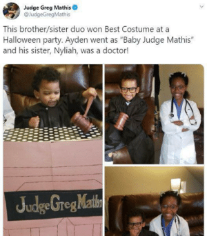 "Wholesome Halloween: Judge Greg Mathis  @JudgeGregMathis  This brother/sister duo won Best Costume at a  Halloween party. Ayden went as ""Baby Judge Mathis""  and his sister, Nyliah, was a doctor!  Judge GregMathn Wholesome Halloween"
