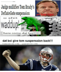 Roger, Shit, and Help: Judge nullifies Tom Brady's  DeflateGate suspension  pls help roger  o shit  waddu  dat boi give tom suspenssion bacK!!! <p>what really happened</p>