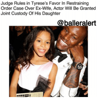 Friends, Jada Pinkett Smith, and Memes: Judge Rules in Tyrese's Favor In Restraining  Order Case Over Ex-Wife, Actor Will Be Granted  Joint Custody Of His Daughter  @balleralert Judge Rules in Tyrese's Favor In Restraining Order Case Over Ex-Wife, Actor Will Be Granted Joint Custody Of His Daughter – blogged by @MsJennyb ⠀⠀⠀⠀⠀⠀⠀ ⠀⠀⠀⠀⠀⠀⠀ Tyrese caught a big break in his legal battle with his ex-wife, Norma Gibson. After multiple social media meltdowns and an attack on his mental stability, the actor-singer has been granted 50-50 custody of his daughter, Shayla. ⠀⠀⠀⠀⠀⠀⠀ ⠀⠀⠀⠀⠀⠀⠀ Gibson had been seeking a permanent restraining order against the actor after accusing him of spanking his daughter. The order prompted a child abuse investigation, but that too was recently dropped. ⠀⠀⠀⠀⠀⠀⠀ ⠀⠀⠀⠀⠀⠀⠀ However, as it loomed, Tyrese expressed his frustration with Gibson and not being able to see his daughter via social media. The actor had multiple meltdowns, pleading his case with the world and his ex-wife. In a few of the posts, Tyrese accused Gibson of being vengeful, claimed he was going broke and called out his famous friends for their lack of assistance. He also claimed Will Smith and Jada Pinkett Smith offered $5 million to get himself back on track, but a rep for the actors said that was false. ⠀⠀⠀⠀⠀⠀⠀ ⠀⠀⠀⠀⠀⠀⠀ Since then though, Tyrese has scored big in his fight with Gibson. From the dropped investigation to the now denied restraining order, Tyrese will be given joint custody starting in January, TMZ reports.
