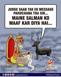Maine, Saab, and Indianpeoplefacebook: JUDGE SAAB TAK EK MESSAGE  PAHUCHANA THA SIR...  MAINE SALMAN KO  MAAF KAR DIYA HAI...  LAUGHING  f ⓦ。回@iLaughingColours