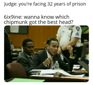 Judge You're Facing 32 Years of Prison 6ix9ine Wanna Know ...