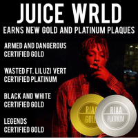 Friends, Juice, and Memes: JUICE WRLD  EARNS NEW GOLD AND PLATINUM PLAQUES  ARMED AND DANGEROUS  CERTIFIED GOLD  WASTED FT. LILUZI VERT  CERTIFIED PLATINUNM  BLACK AND WHITE  CERTIFIED GOLD  LEGENDS  CERTIFIED GOLD Congratulations to juicewrld for all his success‼️ which one of these is your favorite song⁉️ comment ⬇️⬇️⬇️ 📸 @stevecannon_ Follow @bars for more ➡️ DM 5 FRIENDS