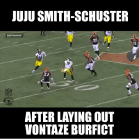 This is what JuJu Smith-Schuster said to Vontaze Burfict https://t.co/deeOcngtLM: JUJU SMITH-SCHUSTER  96  79  27  NFL  @NFLRT  AFTER LAYING OUT  VONTAZE BURFICT This is what JuJu Smith-Schuster said to Vontaze Burfict https://t.co/deeOcngtLM