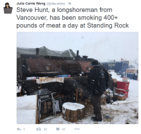 Memes, Vancouver, and 🤖: Julia Carrie Wong  uliacarriew 9h  Steve Hunt, a longshoreman from  Vancouver, has been smoking 400+  pounds of meat a day at Standing Rock  97  27 Mutual Aid.