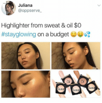 Funny, Lol, and Memes: Juliana  @oppserve  Highlighter from sweat & oil $O  #stayglowing on a budget GOI)  Oil  Oil  wea  wea  we • • • textpost textposts tumblrtextpost tumblrtextposts tumblr tumblrr funnytextpost funnytextposts funny haha lol relatablepost relatableposts relatabletextposts same