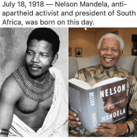 Africa, Books, and Instagram: July 18, 1918-Nelson Mandela, anti-  apartheid activist and president of South  Africa, was born on this day.  SON  ND Blessings to Nelson Mandela and all of the the South Africans 🇿🇦 reading this ❤️🖤💚 Also for all of those who want to cuss him I hear you, but you weren't locked up for 27 years for your people, I think he did what he thought was best to stop anymore bloodshed. Just because you read books and have an Instagram account, doesn't make you a leader.