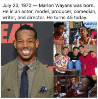 I used to always imagine marrying a Wayan brother and how I'd probably die from laughing too much. These man proper kept my teenage self entertained...they had my kind of comedy.: July 23, 1972- Marlon Wayans was born  He is an actor, model, producer, comedian,  writer, and director. He turns 45 today.  NOKIA  NNECTING POP I used to always imagine marrying a Wayan brother and how I'd probably die from laughing too much. These man proper kept my teenage self entertained...they had my kind of comedy.
