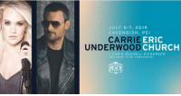 JULY 5-7, 2019  CAVENDISH, PEI  CARRIE  ERIC  CHURCH  UNDERWOOD  CAM & RUSSELL DICKERSON  AND MORE TO BE ANNOUNCED  BEACH  Bell