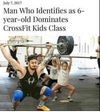 Eat shit losers: July 7, 2017  Man Who Identifies as 6-  year-old Dominates  CrossFit Kids Class Eat shit losers