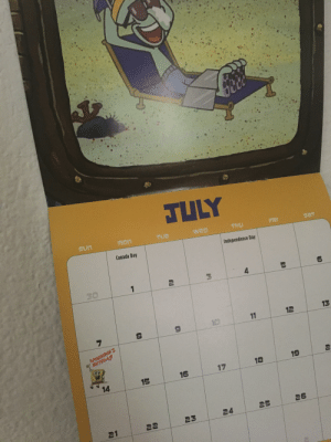 Happy Birthday Spongebob! From the bottom of my heart and the calander in my dorm: JULY  mon  TUe  wep  uns  THU  FRI  sAT  Canada Day  Independence Day  30  1  nu  4  7  10  11  12  13  SPONGEBOB'S  BIRTHDAYI  18  17  19  15  16  14  26  25  24  23  22  21  NU  Qu Happy Birthday Spongebob! From the bottom of my heart and the calander in my dorm