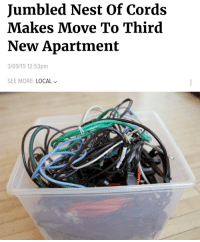 Nest, Local, and Move: Jumbled Nest Of Cords  Makes Move To Third  New Apartment  3/09/15 12:53pm  SEE MORE: LOCAL Me🔌irl