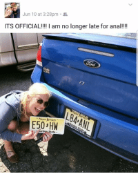 Memes, Anal, and New Jersey: Jun 10 at 3:28pm  ITS OFFICIAL!!!! I am no longer late for anal!!!!  New Jersey  E50 HW  -Sander tate @whitepeoplehumor always makes me laugh!!