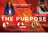 "Church, Friday, and Memes: JUNE 1ST JUNE 3RD 2017  IF YOU BUILD IT,  THEY WILL COME!  Guest Psalmist:  DAMITA CHANDLER  CONFERENCE HOST: PROPHETESS BRINE Y BAKER  THE PURPOSE  FRIDAY JUNE  THURSDAY JUNE  SATURDAY JUNE  2ND 7:30 p M  1ST 7:30 P. M  3 R D (a 10 OOO A. M  PROPHETESS  APOSTLE JEREMY  PASTOR C  GIBSON  MONTEZ JONES  LISA WARD  E VENT LOCATION KING D 0 M D 0 MINI 0 N ASSEMBLY 6 0 1 1 10 3 RD ST. STE#10 JACKS 0 N VILLE, FL 322 10  REGISTRATION IS FREE. REGISTER AT WWW.PURPOSET0 DAY. ORG"" REGISTER TODAY: ""The PURPOSE Conference: If you build it, they will come!"" Officially Damita Chandler will be my guest psalmist for the conference and she is excited about coming! Register today at www.PurposeToday.org! ministry inspirational inspiration christianwoman christianwomen christianman christianmen church"