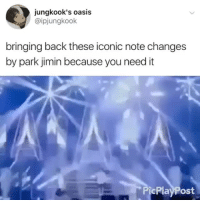 Oasis, Tumblr, and Angels: jungkook's oasis  @ipjungkook  bringing back these iconic note changes  by park jimin because you need it  PicPlayPost parkjiminmochiboibts: ~ and he says his voice is the worse ~ he sings like the angels ~ cr: ipjungkook