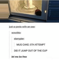 How do people eat oytsers?! tumblr funny funnytumblr tumblrfunny funnytumblrtextpost tumblrtextpost: just-a-penis-with-an-axe:  scoutblu:  starry pier:  MUG CAKE: 5TH ATTEMPT  DID IT JUMP OUT OF THE CUP  let me be free How do people eat oytsers?! tumblr funny funnytumblr tumblrfunny funnytumblrtextpost tumblrtextpost
