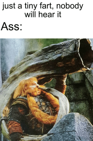 Ass, Dank, and Memes: just a tiny fart, nobody  will hear it  Ass ass betrayed me by Knugsters MORE MEMES