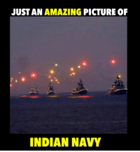 Navy: JUST AN  AMAZING PICTURE OF  INDIAN NAVY